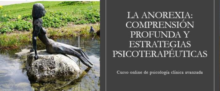 Curso online: La anorexia, comprensión profunda y estrategias psicoterapéuticas.              Con: Dr. Eduardo Torres