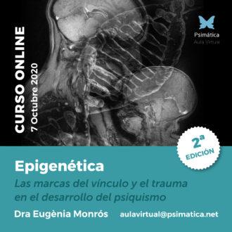 Curso online: Epigenética, las  marcas del vínculo y el trauma en el desarrollo del psiquismo.   Dra. Eugènia Monrós
